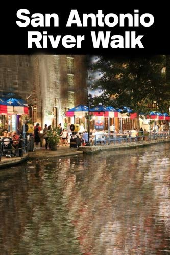 River Walk San Antonio: Home of Bars, Shops, Restaurants, Nature, Art  -   - Composition Notebook Journal Diary, College Ruled, 150 pages -