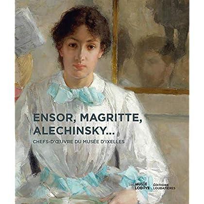 Ensor, Magritte, Alechinsky... chefs-d'½uvre du Musée d'Ixelles