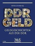 DDR Geld – Geldgeschichten aus der DDR: (Autorentitel)