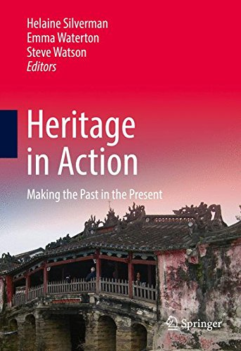 Heritage in Action: Making the Past in the Present