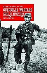 Guerrilla Warfare: Kings of Revolution (Casemate Short History)