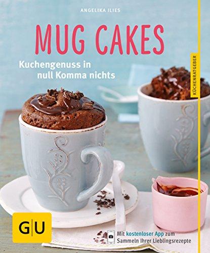 Preisvergleich Produktbild Mug Cakes: Kuchengenuss in null Komma nichts (GU KüchenRatgeber)