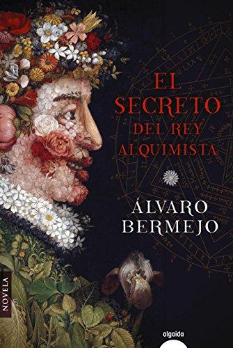 El secreto del rey alquimista (Algaida Literaria - Algaida Narrativa) por Álvaro Bermejo
