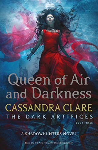 The Dark Artifices, Tome 3 : Queen of Air and Darkness