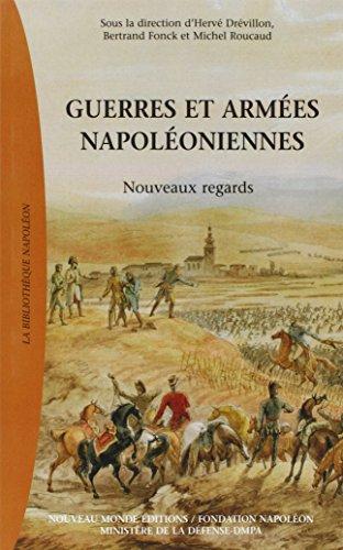 Guerre et armes napoloniennes : Nouveaux regards