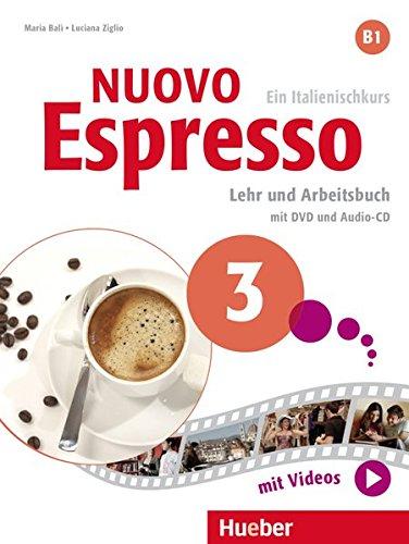Nuovo Espresso 3. Lehr- und Arbeitsbuch mit DVD und Audio-CD: Nuovo Espresso B1 - Ein Italienischkurs