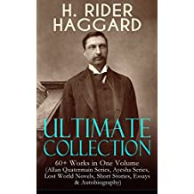 Allan Quatermain Series, and Other Stories ( 29 Works of Sir Henry Rider Haggard )
