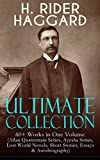 H. RIDER HAGGARD Ultimate Collection: 60+ Works in One Volume (Allan Quatermain Series, Ayesha Series, Lost World Novels, Short Stories, Essays & Autobiography): ... The People of the Mist, The Ghost Kings...