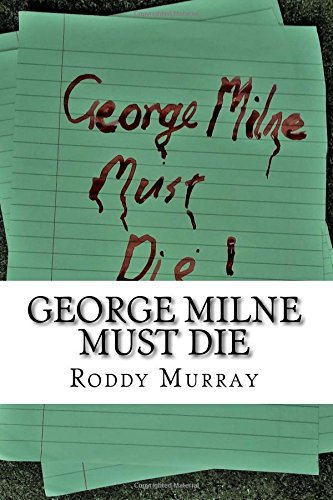 George Milne Must Die, used for sale  Delivered anywhere in UK