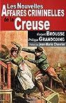 Creuse Nouvelles Affaires Criminelles par Brousse
