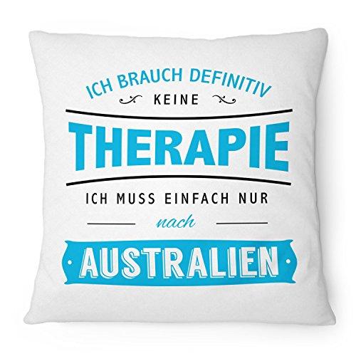 Ich brauch keine Therapie - Australien - 40x40 cm mit Füllung | Geschenk Idee Urlaub Reise Sydney Perth Surfen Tauchen, Farbe:weiß ()