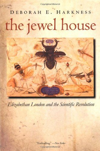 The Jewel House: Elizabethan London and the Scientific Revolution Paperback
