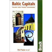 Baltic Capitals: Tallinn, Riga, Vilnius, Kaliningrad: The Bradt Travel Guide by Neil Taylor (2001-05-01)