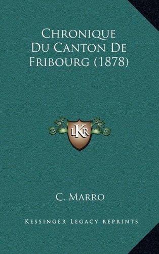 Chronique Du Canton de Fribourg (1878)