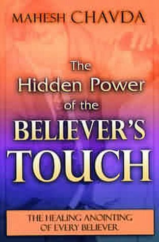 Hidden Power of a Believers Touch by Mahesh Chavda (2003-05-02)