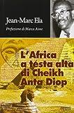 L'Africa a testa alta di Cheikh Anta Diop