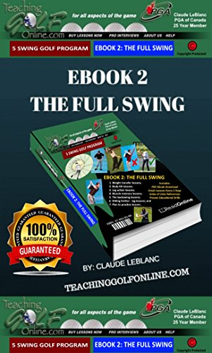 EBOOK 2: THE FULL SWING: TEACHING GOLF ONLINE (English Edition) por Claude LeBlanc