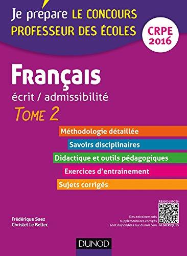 Français - Ecrit / admissibilité - Professeur des écoles - T.2 - CRPE 2016 : TOME 2 (Concours enseignement)