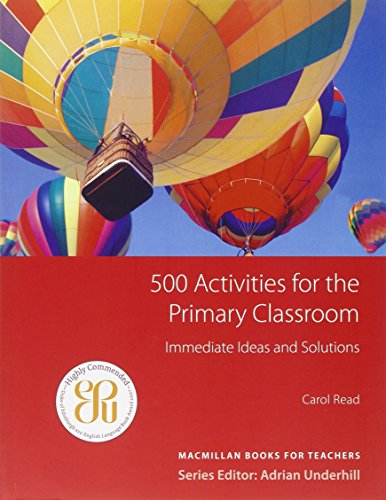500 Activities for the Primary Classroom: Macmillan Books for Teachers / Classroom...
