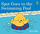 #10: Spot Goes to the Swimming Pool