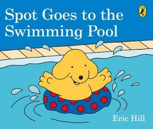 Spot Goes To The Swimming Pool por Hill Eric
