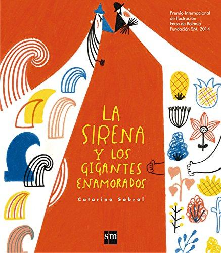 La Sirena Y Los Gigantes Enamorados (Albumes ilustrados)