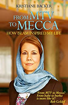 From MTV to Mecca: How Islam inspired my life by [Backer, Kristiane]