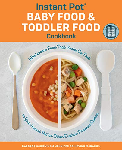 Instant Pot Baby Food and Toddler Food Cookbook:Wholesome Food That Cooks Up Fast in Your Instant Pot or Other Electric Pressure Cooker (English Edition) -