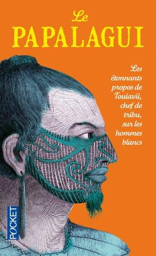 Les Papalagui : Les étonnants propos de Touiavii, chef de la tribu de Tieva dans les îles Samoa