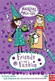 Magical Mix-Up: Friends and Fashion (Magical Mix-Ups Series)