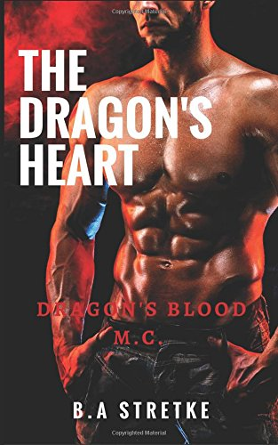 The Dragon's Heart: Dragon's Blood M.C. Book 2