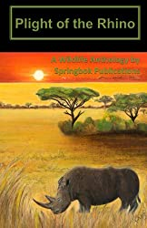 Plight of the Rhino (Springbok Publications Wildlife Anthology Book 1)