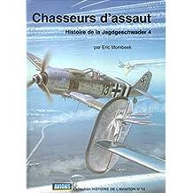 Chasseurs d'assaut : L'histoire de la Jagdgeschwader 4 (Collection Histoire de l'aviation)