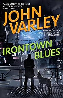 Irontown Blues (Eight Worlds Book 4) (English Edition) par [Varley, John]