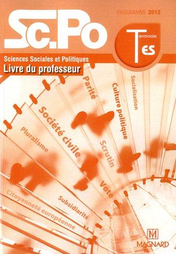 Sciences Sociales et Politiques Tle ES : Livre du professeur. Programme 2012