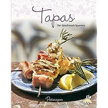 Tapas: Der Geschmack Spaniens (Leicht gemacht)