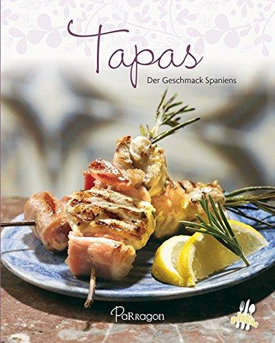 Preisvergleich Produktbild Tapas: Der Geschmack Spaniens (Leicht gemacht)