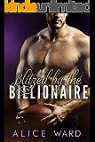 Blitzed by the Billionaire: An Alpha Billionaire Romance Novel