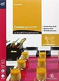 Cucina gourmet 1. Con tour enogastronomico-Quaderno operativo. Con extrakit. Per le Scuole superiori. Con e-book. Con espansione online