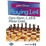 Playing 1.E4 Caro-Kann, 1...E5 & Minor Lines (Grandmaster Guides)