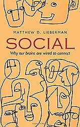 Social by Matthew D. Lieberman (2013-01-01)