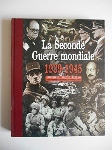 La seconde guerre mondiale 1939-1945 Chronologie Analyse / Coll. / Réf41532 par Coll.