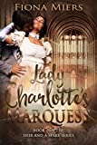 Lady Charlotte's Marquess: Sexy Regency Romance (The heir and a spare Book 2) (English Edition)