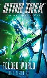 Star Trek: The Original Series: The Folded World by Mariotte, Jeff (2013) Mass Market Paperback