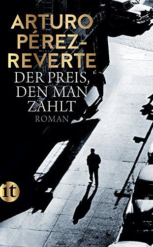Pérez-Reverte, Arturo: Der Preis, den man zahlt
