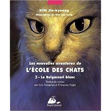 Les Nouvelles Aventures de l'Ecole des Chats, Tome 3 : Le Bulgassari blanc