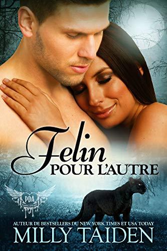 Felin Pour L'autre: Une Romance Paranormale (Agence de Rencontres Paranormales t. 5) par  Latin Goddess Press, Inc.