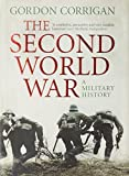 The Second World War: A Military History by Gordon Corrigan (2010-09-01)