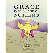 Grace In The Land Of Nothing by Jenifer Ingerman Miller (2008-11-12)