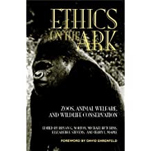 Ethics on the Ark: Zoos, Animal Welfare and Wildlife Conservation (Zoo & Aquarium Biology & Conservation) (Paperback) - Common